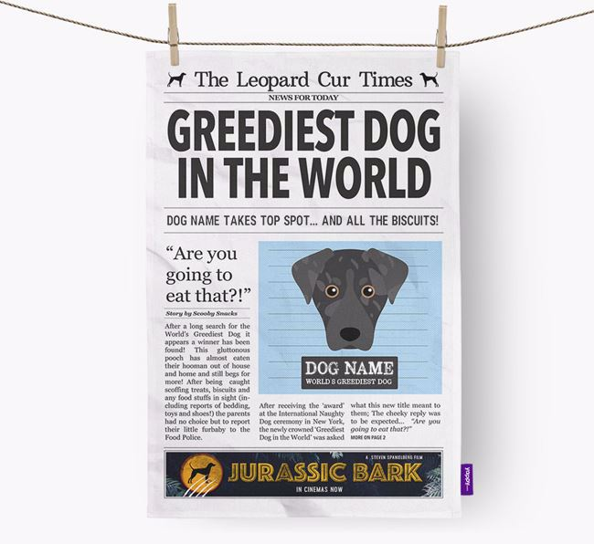 The Leopard Cur Times 'Greediest Dog In The World' Personalised Tea Towel