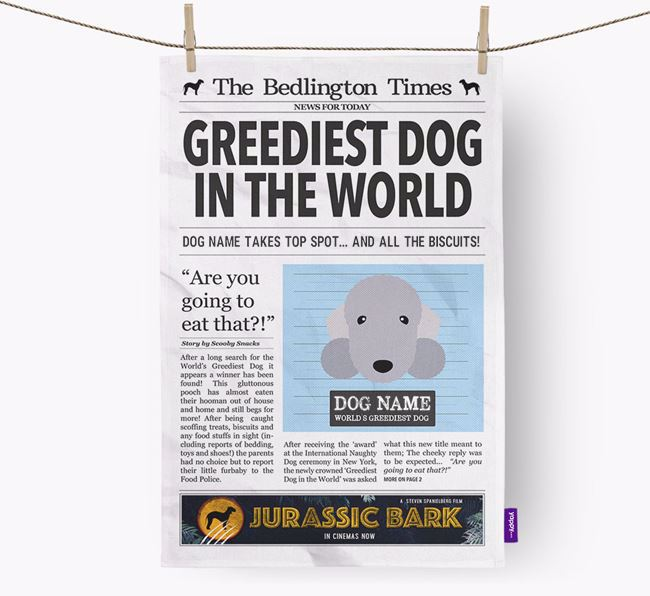 The Bedlington Times 'Greediest Dog In The World' Personalised Tea Towel