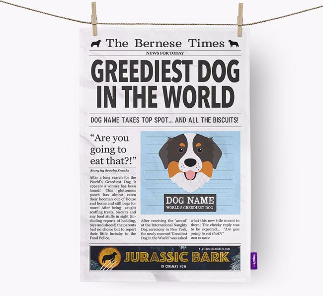 The Bernese Times 'Greediest Dog In The World' Personalised Tea Towel