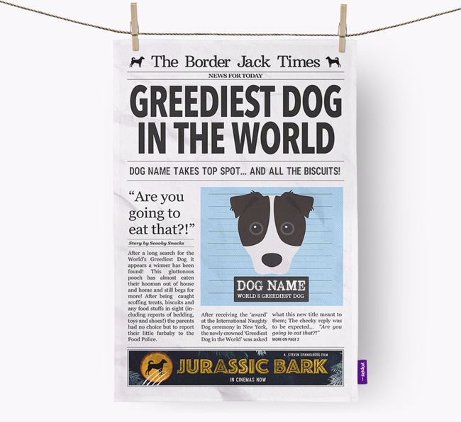 The Border Jack Times 'Greediest Dog In The World' Personalised Tea Towel