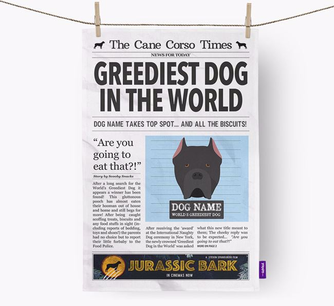The Cane Corso Times 'Greediest Dog In The World' Personalised Tea Towel
