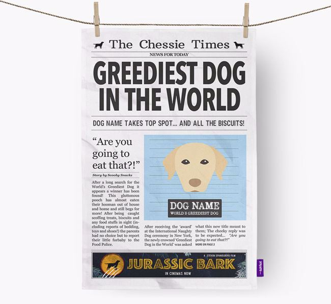 The Chessie Times 'Greediest Dog In The World' Personalised Tea Towel