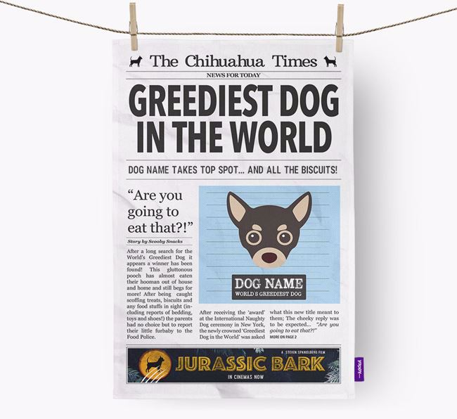 The Chihuahua Times 'Greediest Dog In The World' Personalised Tea Towel