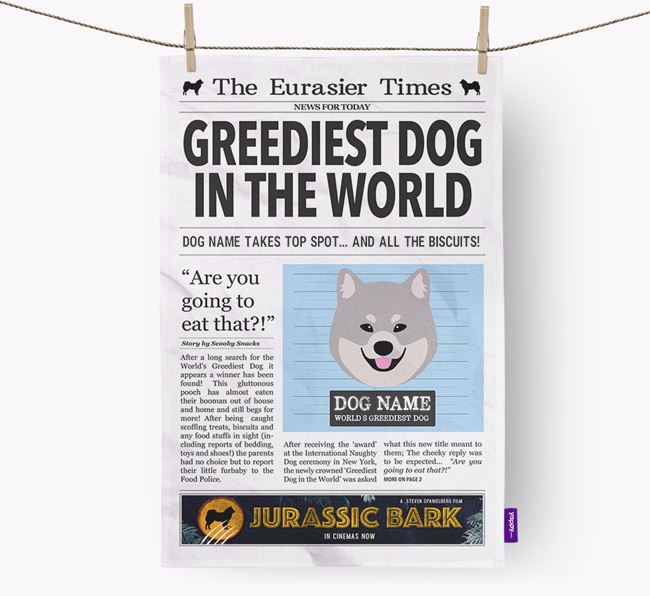 The Eurasier Times 'Greediest Dog In The World' Personalised Tea Towel