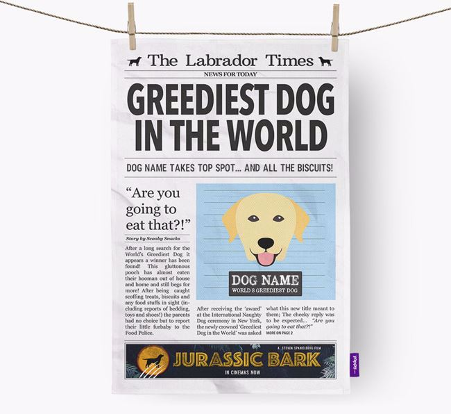 The Labrador Times 'Greediest Dog In The World' Personalised Tea Towel