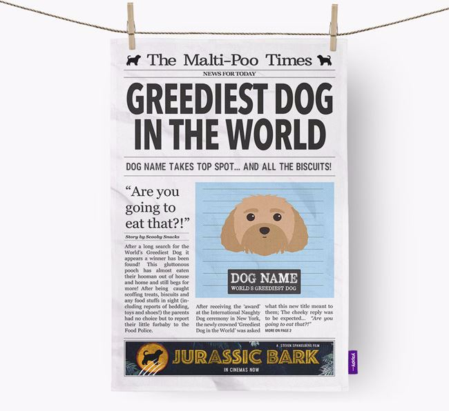 The Malti-Poo Times 'Greediest Dog In The World' Personalised Tea Towel