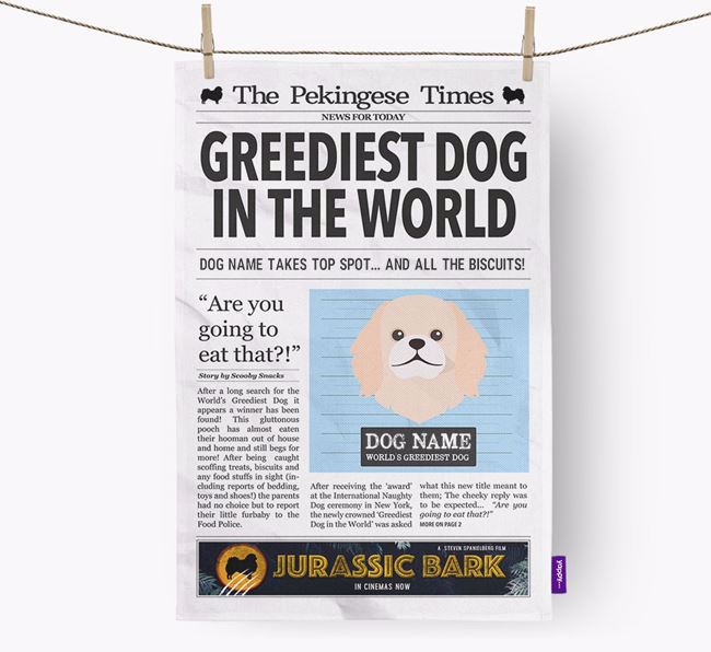 The Pekingese Times 'Greediest Dog In The World' Personalised Tea Towel
