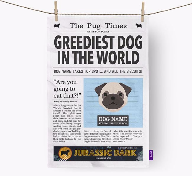 The Pug Times 'Greediest Dog In The World' Personalised Tea Towel