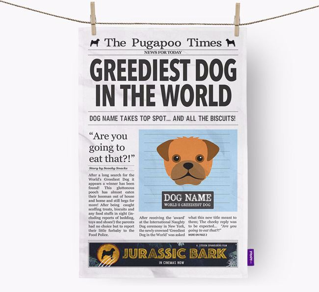 The Pugapoo Times 'Greediest Dog In The World' Personalised Tea Towel