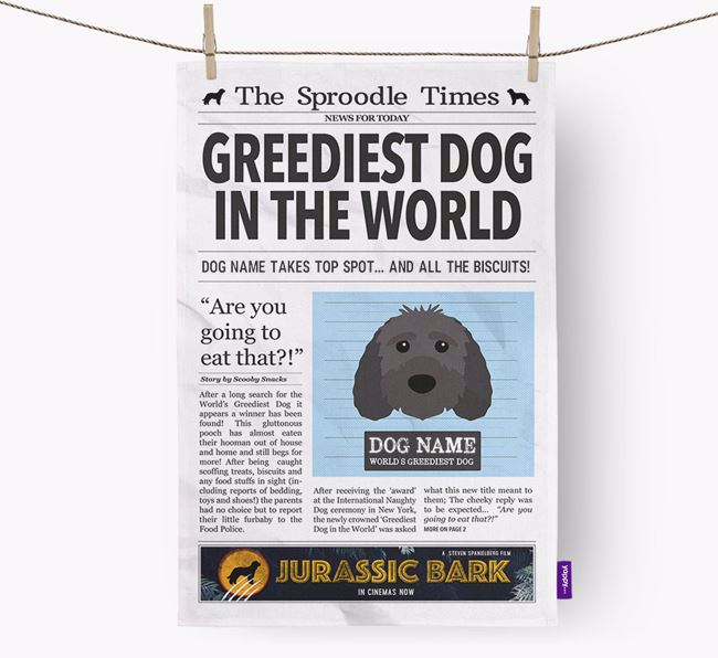 The Sproodle Times 'Greediest Dog In The World' Personalised Tea Towel