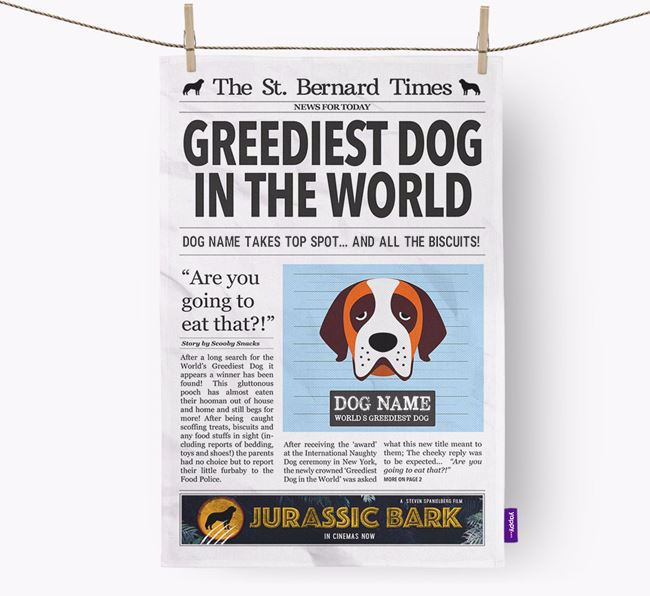 The St. Bernard Times 'Greediest Dog In The World' Personalised Tea Towel