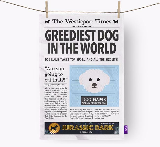 The Westiepoo Times 'Greediest Dog In The World' Personalised Tea Towel