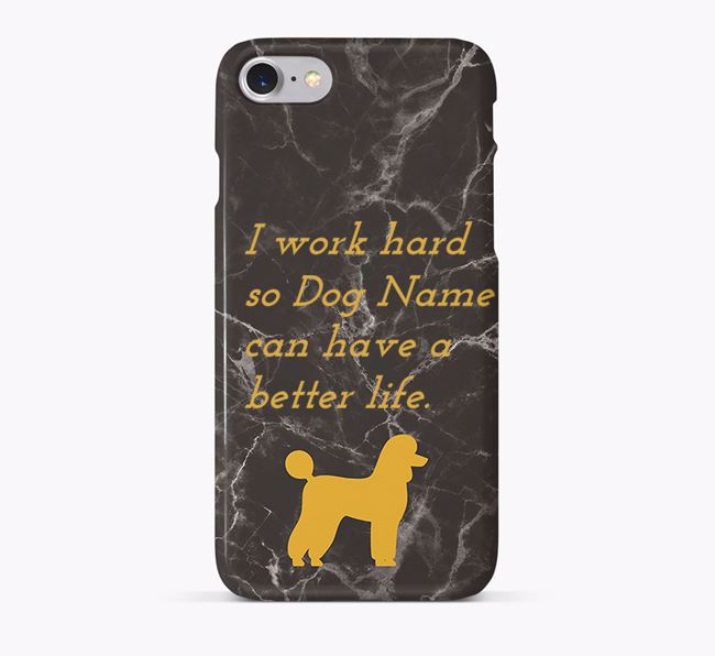 Phone Case 'I work hard so  can have a better life.'