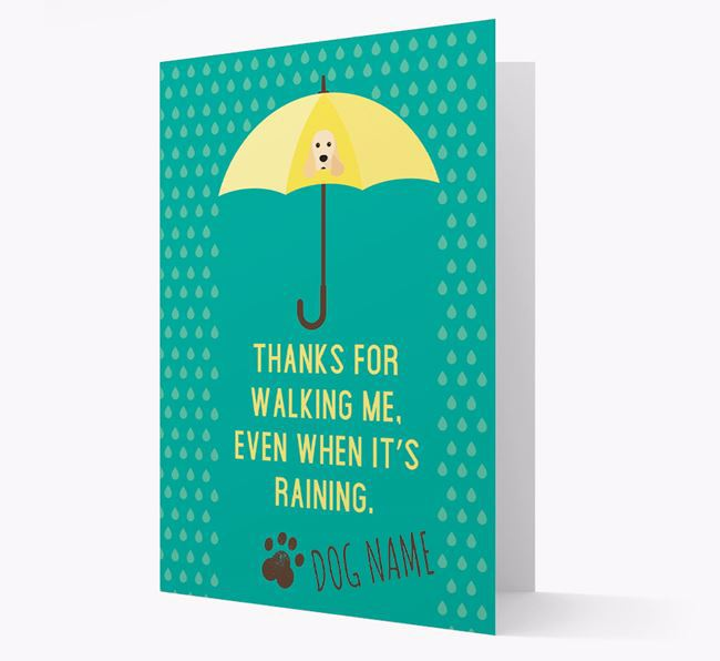 'Thanks for walking me, even when it's raining.' Personalised Card from
