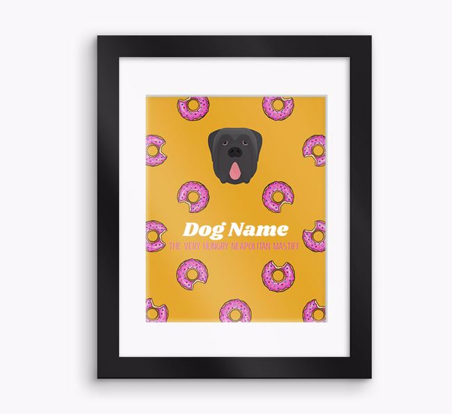 Personalised ' the very hungry Neapolitan Mastiff' Framed Print