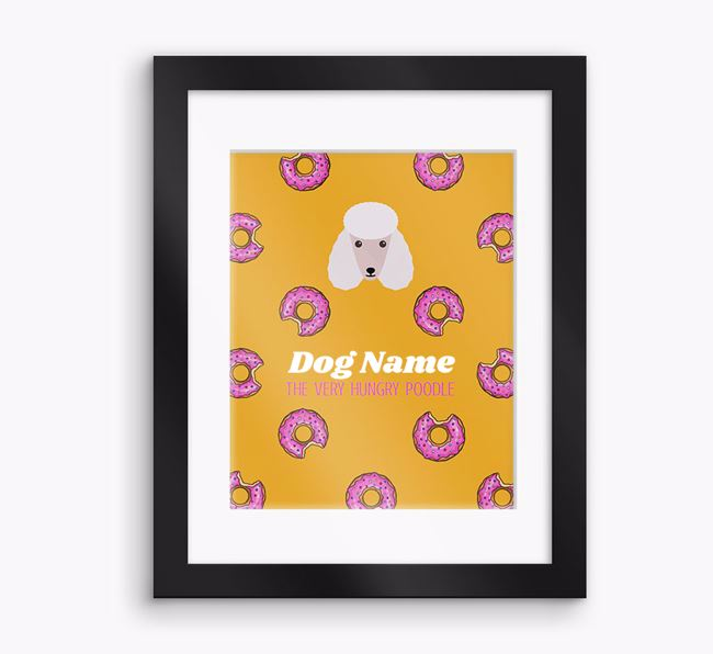 Personalised ' the very hungry Poodle' Framed Print