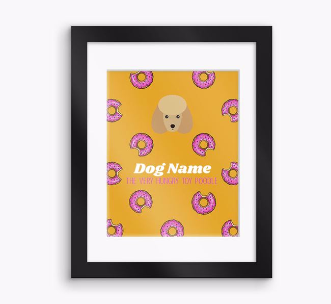 Personalised ' the very hungry Toy Poodle' Framed Print