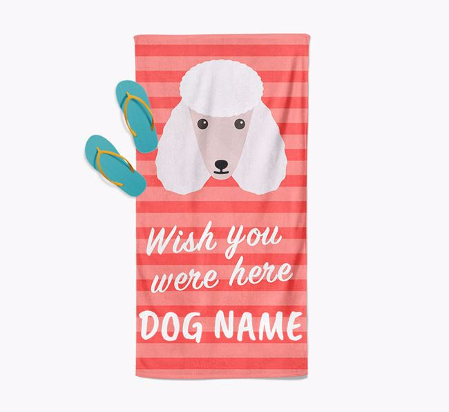 Personalised 'Wish you were here' with Poodle Towel