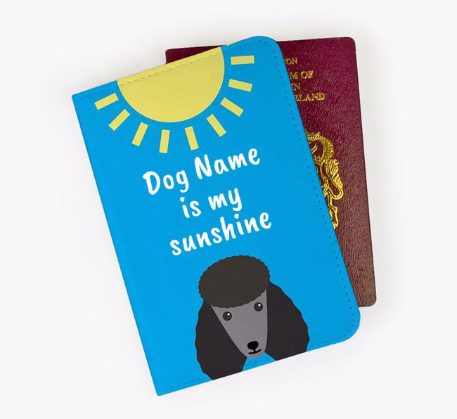 Personalised Passport Cover ' is my sunshine' with Poodle Icon